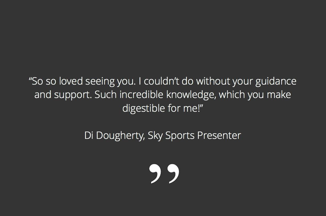 Di Dougherty Sky Sports Presenter testimonial