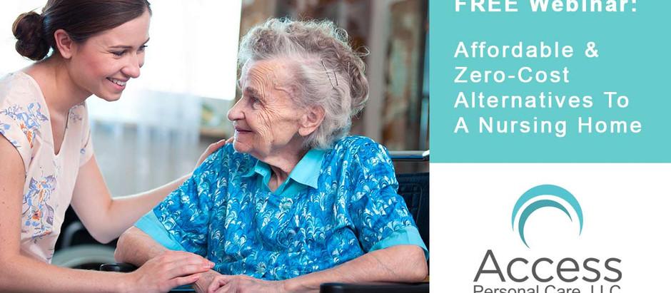 Free Facebook LIVE Webinar:  Affordable & Zero Cost Alternative To A Nursing Home