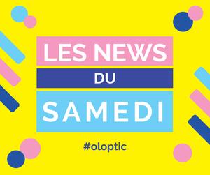 Image les news du samedi #oloptic