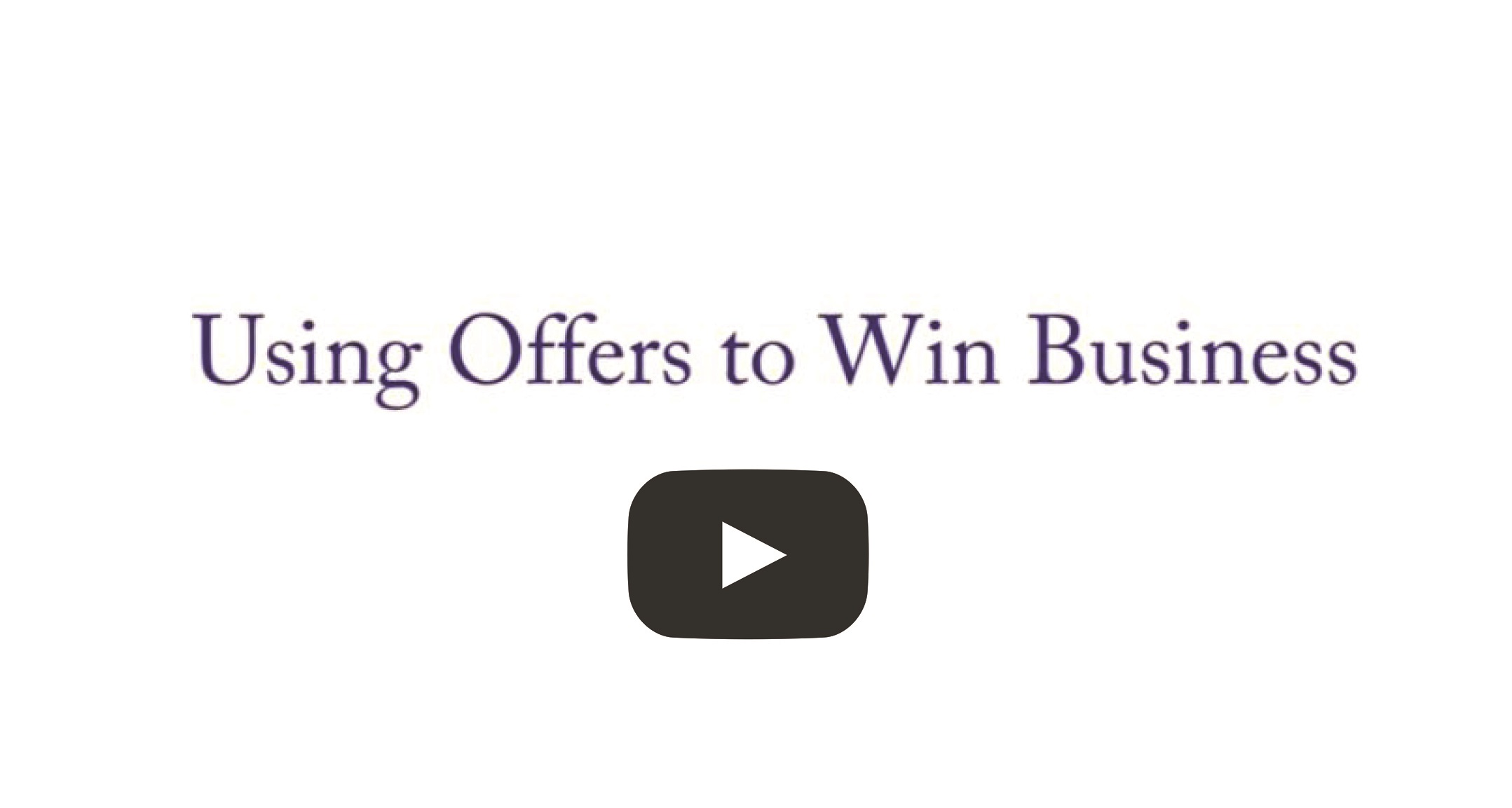 Using Offers to Win Business
