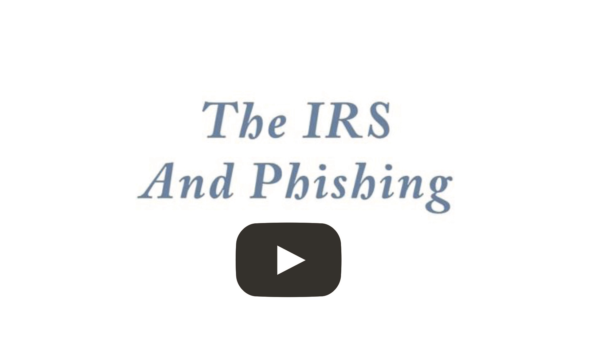 The IRS and Phishing Scams