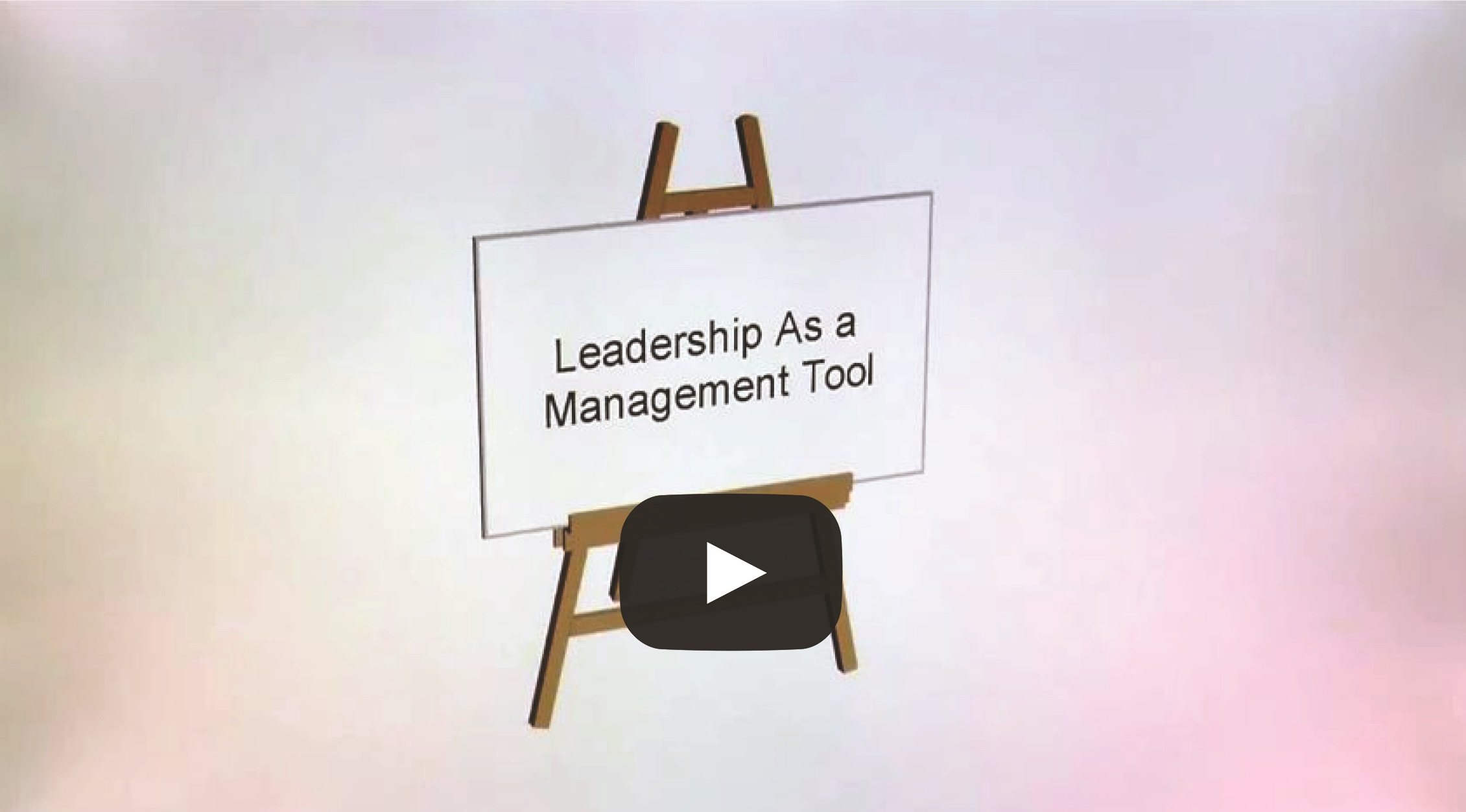 Leadership As a Management Tool