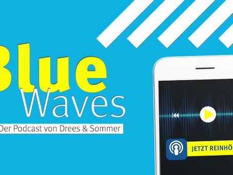 Blue Waves – Der neue Podcast zur Bau- und Immobilienbranche von Drees & Sommer