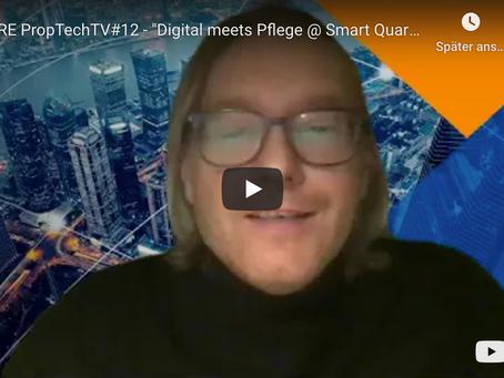 DMRE PropTechTV 10.12.2020 - Digital meets Pflege @ Smart Quartiere