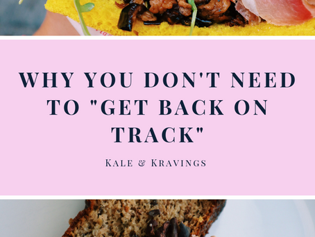 """NEWS FLASH: you don't need to """"get back on track"""""""