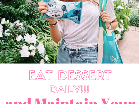 How to Eat Dessert DAILY and Maintain Your Health Goals