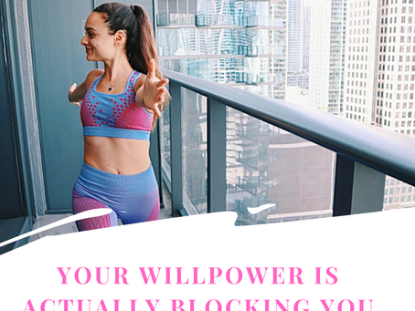 Your Willpower is Actually Blocking You From Reaching Your Goals