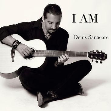 Denis Sanacore I Am