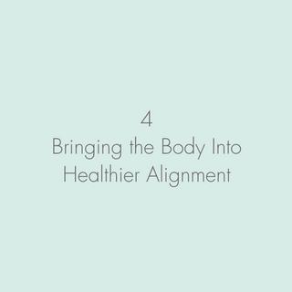 Bringing the Body Into Healthier Alignment