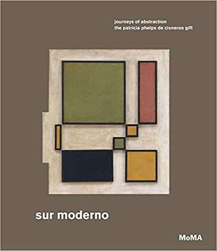 Sur moderno: Journeys of Abstraction: The Patricia Phelps de Cisneros Gift