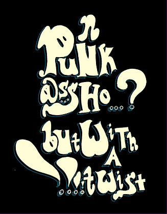 Punk Ass Ho But With A Twist