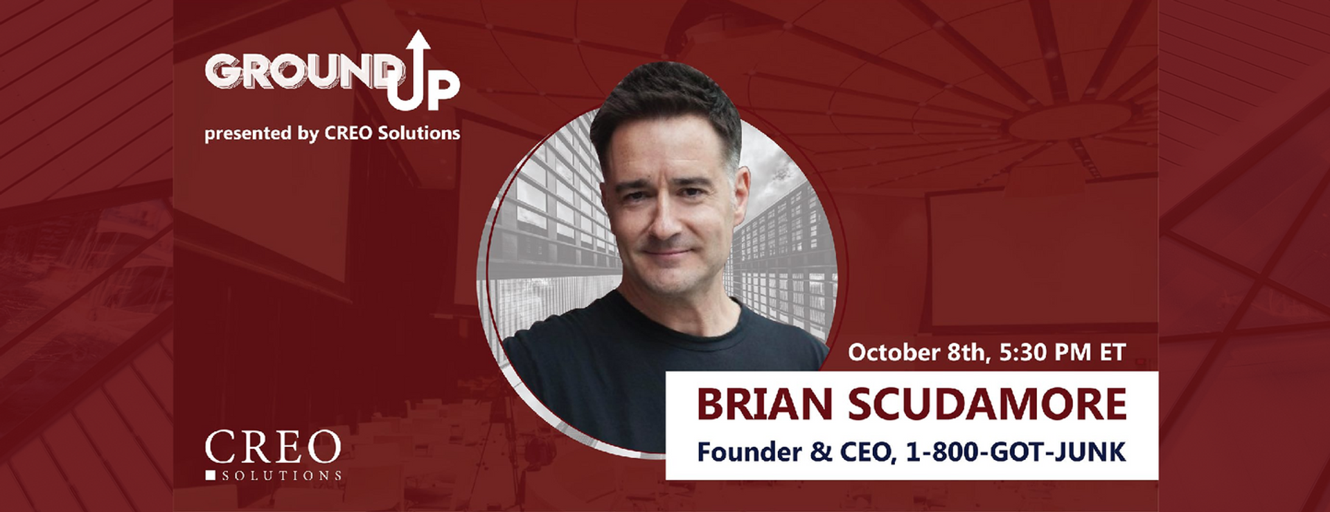 GROUND UP SPEAKER: Brian Scudmore, 1-800-GOT-JUNK