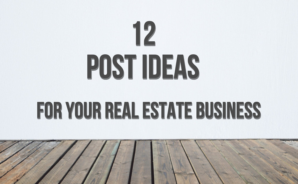 12 social media post ideas for your real estate business