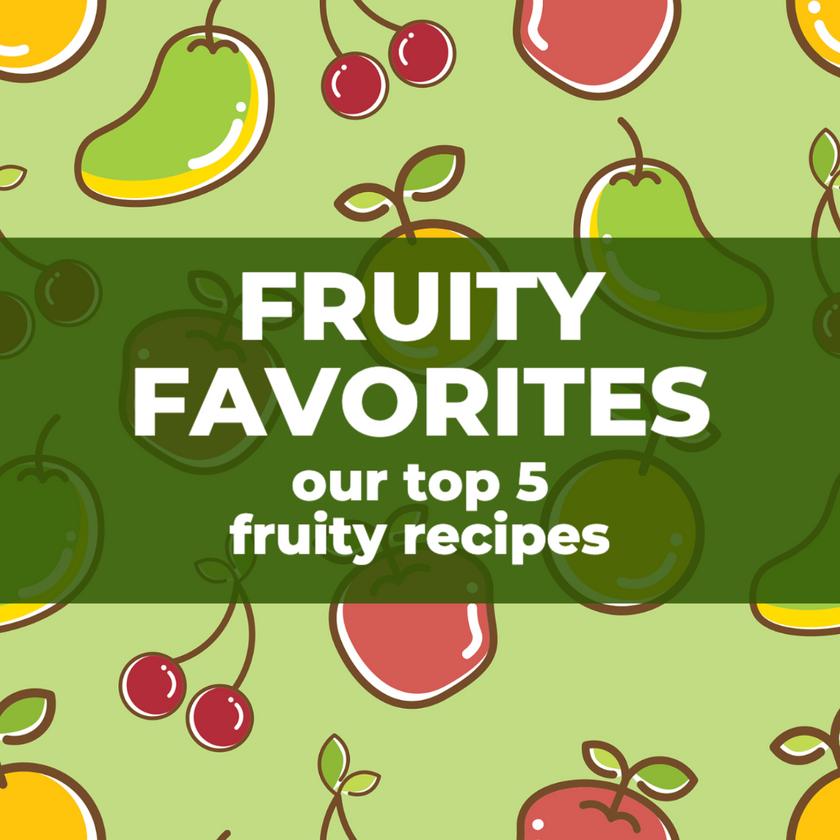 Fruity Favorites