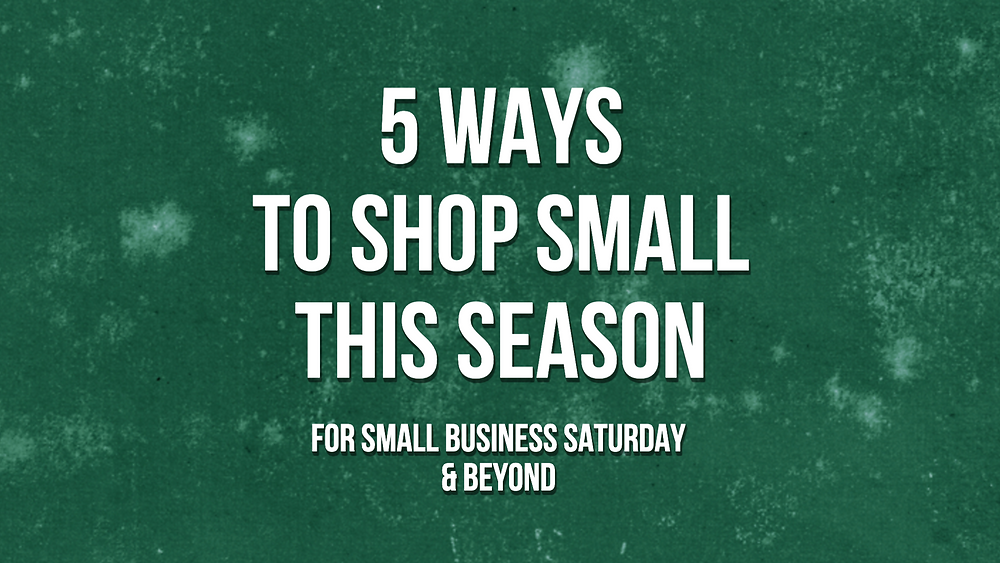 5 ways to shop small this holiday season for Small Business Saturday and beyond