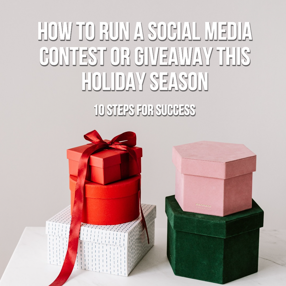 How to run a social media contest or giveaway this holiday season: 10 steps for success