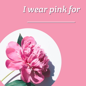 I wear pink for blank Breast Cancer Awareness Month social media post template