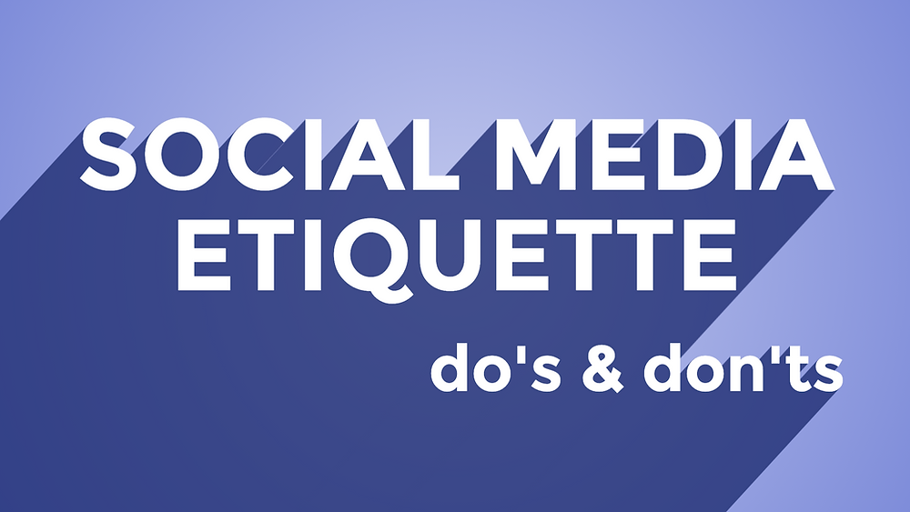 Social media etiquette do's and don'ts: how to act respectfully on social media