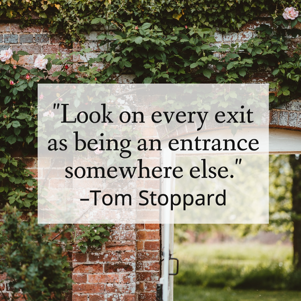 "Tom Stoppard quote in social media post template ""Look on every exit as being an entrance somewhere else"""