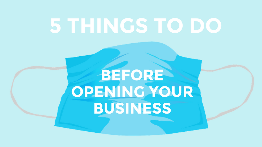 5 things to do before opening your business after covid-19