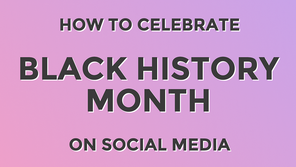 How to celebrate Black History Month on social media with examples