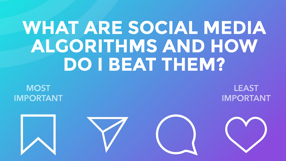What are social media algorithms and how do I beat social media algorithms