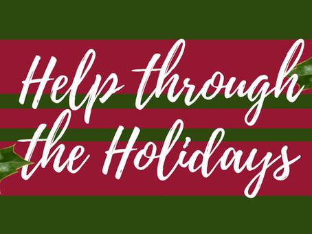 """Please help me through the Holidays!"""