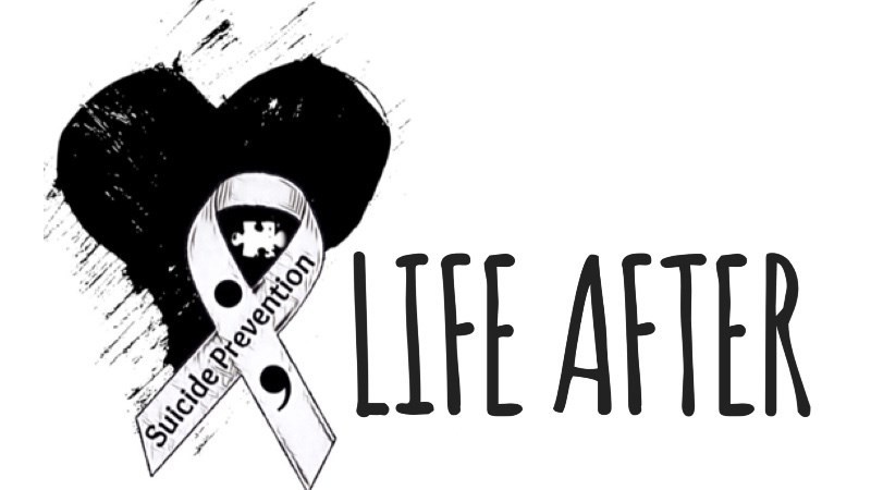 Suicide Prevention Life After