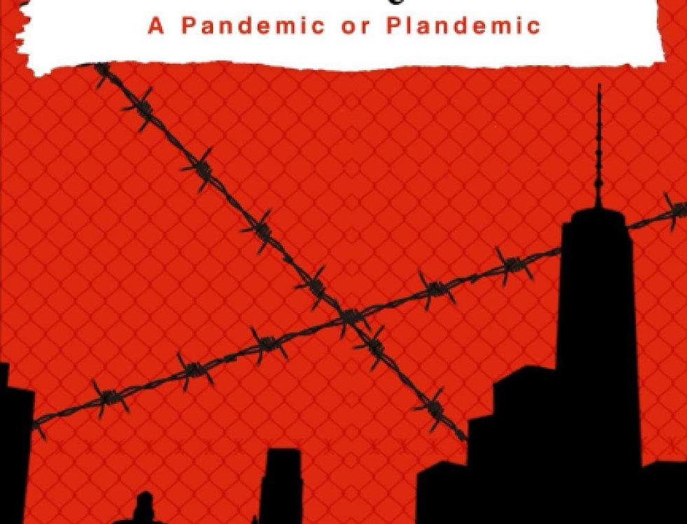 Coronavirus: A Pandemic or Plandemic - A World Post Coronavirus Paperback