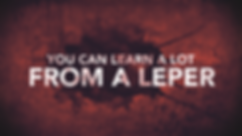 you can learn a lot from a leper.png