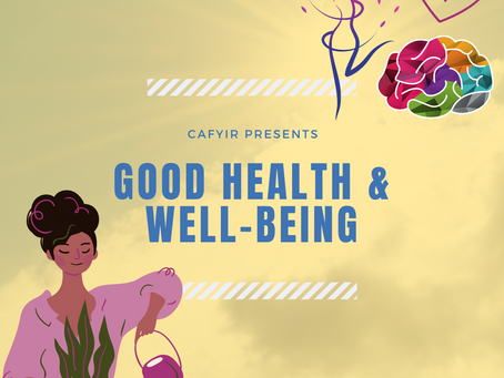 Learn about Good Health and Well-Being with CAFYIR!