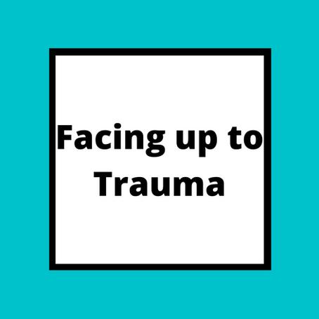 Facing up to Trauma