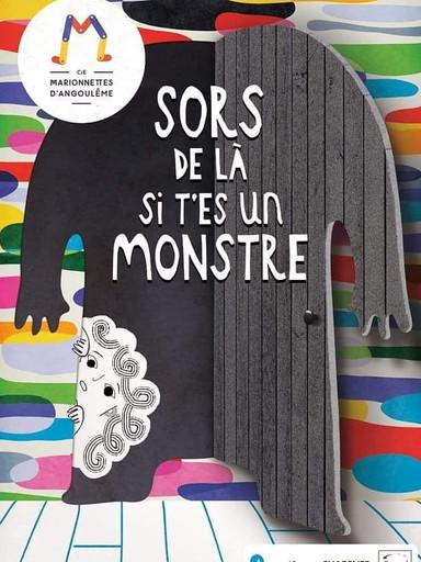 Sors de là si t'es un monstre (marionnettes 2018)