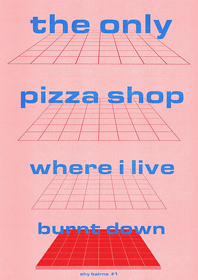 Shy Bairns The Only Pizza Shop Where I Live Burnt Down zine cover