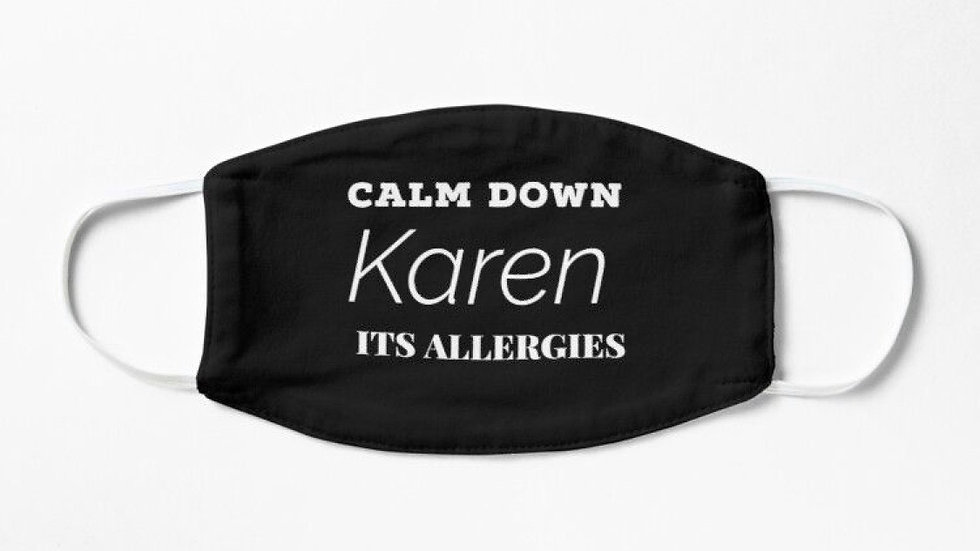 Calm Down Karen Handmade Mask