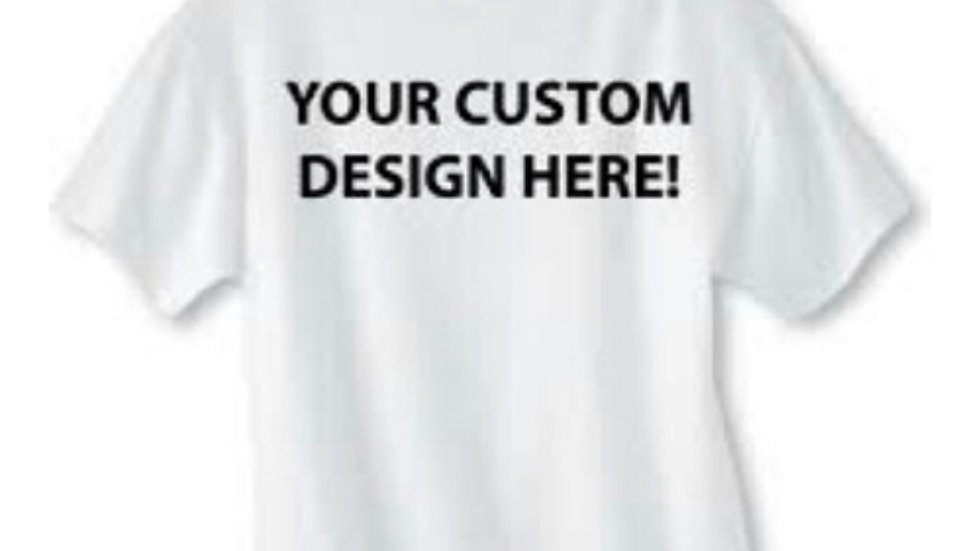Custom T-Shirts 2x$40 - Please Read Description