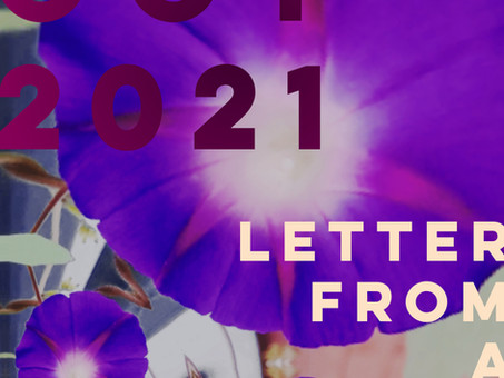LETTER FROM A FRIEND : OCT 2021