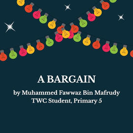 """A Bargain"" by Muhammed Fawwaz Bin Mafrudy, P5"