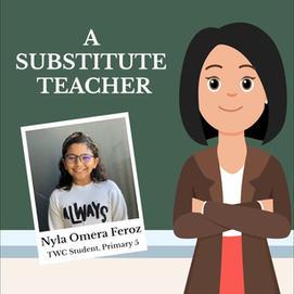 """A Substitute Teacher"" by Nyla Omera Feroz, P5"
