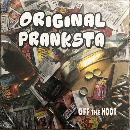 Original Pranksta - Off The Hook LP