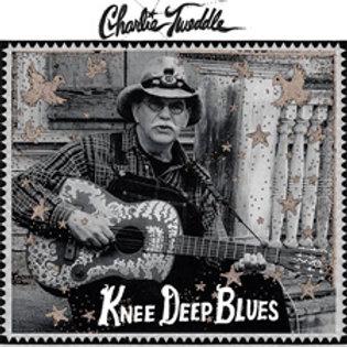 """Charlie Tweddle - """"Knee Deep Blues"""" LP"""