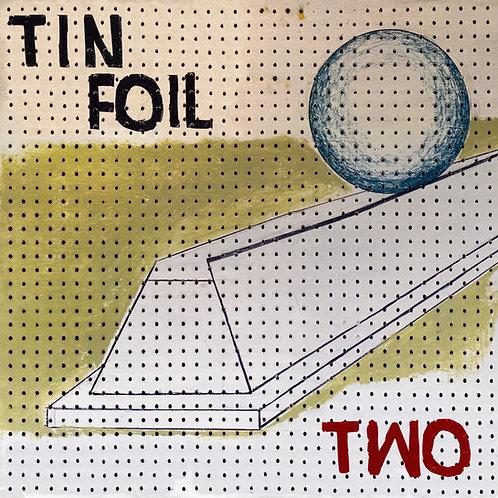 Tin Foil - Two