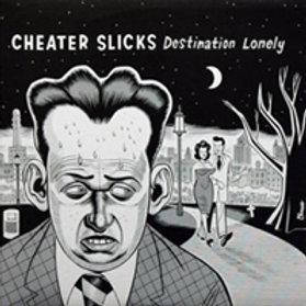 Cheater Slicks - Destination Lonely LP