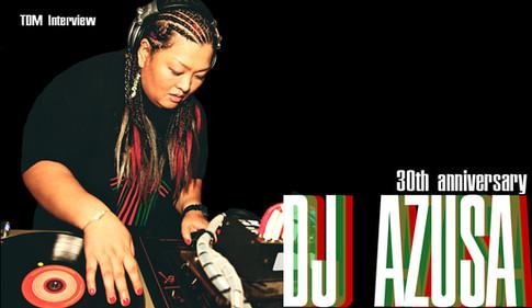 DJ AZUSA, 30th Anniversary  DJ AZUSA、30周年。
