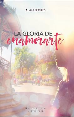 La gloria de enamorarte || Alan Flores