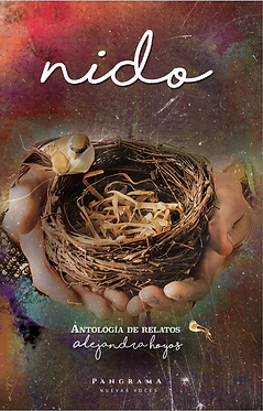 Nido, Antología de relatos || Alejandra Hoyos