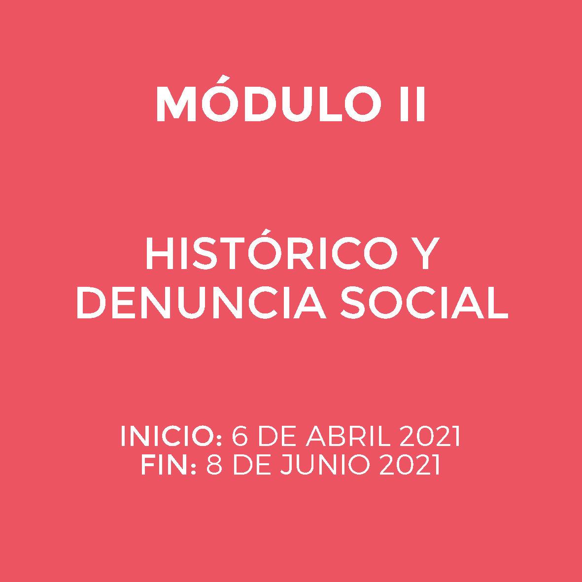 Módulo II - HISTÓRICO Y DENUNCIA SOCIAL