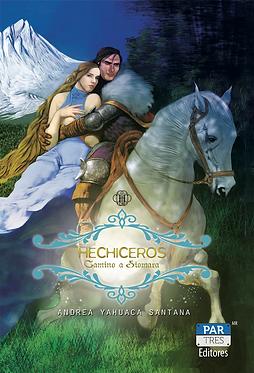 Hechiceros I: camino a Siomara || Andrea Yahuaca