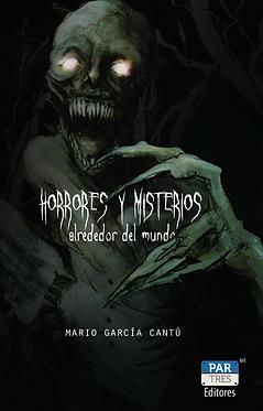 Horrores y misterios alrededor del mundo || Mario García Cantú