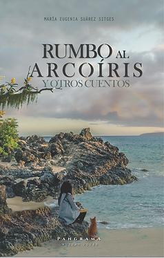 Rumbo al arcoíris y otros cuentos || María Eugenia Suárez